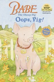 Babe the Sheep Pig: Oops, Pig! (Early Step into Reading)