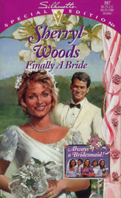 Finally a Bride (Always a Bridesmaid!, Bk 5) (Silhouette Special Edition, No 987)