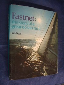 Fastnet: The story of a great ocean race