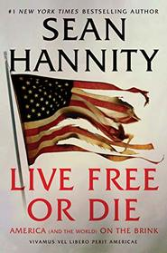 Live Free or Die: America and the World on the Brink