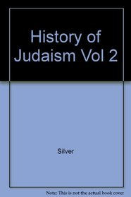 History of Judaism Europe and the New World (Volume II)