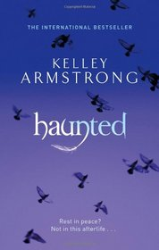 Haunted: Kelley Armstrong. (Women of the Otherworld)