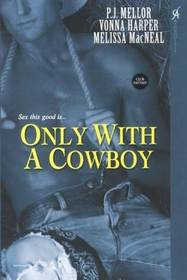 Only With a Cowboy: Hard in the Saddle / Breeding Season / Getting Lucky (Club Fantasy)