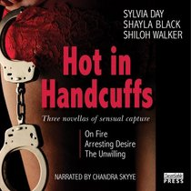 Hot in Handcuffs: Three Novellas of Sensual Capture