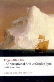The Narrative of Arthur Gordon Pym of Nantucket, and Related Tales (Oxford World's Classics)