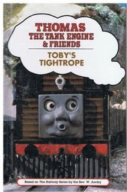 TOBY'S TIGHTROPE (Thomas the Tank Engine and Friends Series)