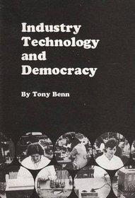 Industry, Technology and Democracy