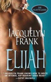 Elijah (Nightwalkers, Bk 3)