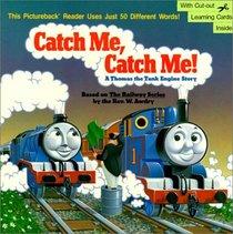 Catch Me, Catch Me!: A Thomas the Tank Engine Story (Random House Pictureback Reader)