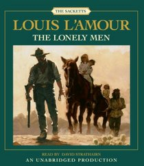 The Lonely Men (Sacketts, Bk 12) (Audio CD) (Unabridged)