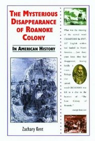 The Mysterious Disappearance of Roanoke Colony in American History (In American History)