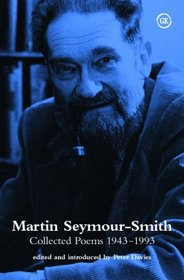 Martin Seymour Smith: Collected Poems 1943-1993