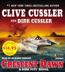 Crescent Dawn (Dirk Pitt, Bk 21) (Audio CD) (Abridged)