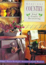 Glorious Country Food Crafts and Decorating