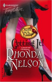 Getting It! (Chicks in Charge, Bk 1) (Harlequin Temptation, No 1007)