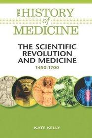 The Scientific Revolution and Medicine 1450-1700 (The History of Medicine)
