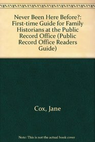 Never Been Here Before? (Public Record Office Readers Guide)