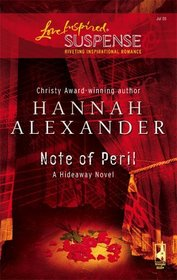 Note of Peril (Hideaway, Bk 4) (Love Inspired Suspense, No 1)