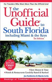 The Unofficial Guide to South Florida Including Miami & the Keys (Unofficial Guide to South Florida: Including Miami & the Keys)