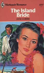 The Island Bride (Harlequin Romance, No 2257)