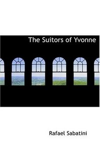 The Suitors of Yvonne (Large Print Edition)