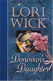 Donovan's Daughter (The Californians, Bk 4)
