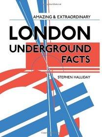 Amazing and Extraordinary London Underground Facts