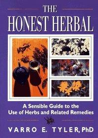 The Honest Herbal: A Sensible Guide to the Use of Herbs and Related Remedies
