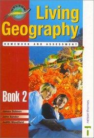 Living Geography, Book Two: Teacher's Homework & Assessment Book (Nelson Living Geography) (Bk. 2)