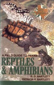 A Field Guide to Texas Reptiles and Amphibians (Field Guide Series)