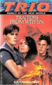 Traitors from Within (Trio : Rebels in the New World, Book 1)
