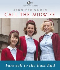 Call the Midwife: Farewell to the East End