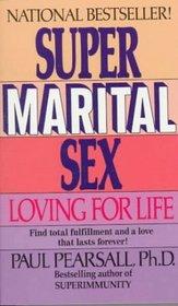 Super Marital Sex: Loving for Life