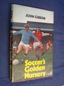 Soccer's golden nursery