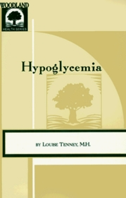 Hypoglycemia: A Nutritional Approach (Todays Health Series, No 9)