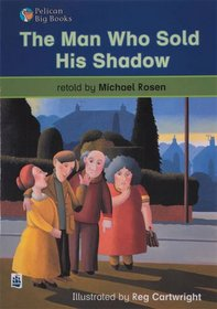 The Man Who Sold His Shadow: Big Book (Pelican Big Books)