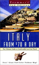 Frommer's Italy from $70 a Day: The Ultimate Guide to Comfortable Low-Cost Travel