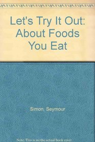 About Foods You Eat (Let's Try It Out)