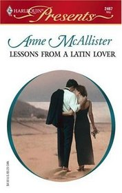 Lessons from a Latin Lover (McGillivrays of Pelican Cay, Bk 3) (Harlequin Presents, No 2467)