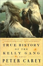 True History of the Kelly Gang : A Novel (Vintage International)