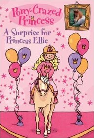 A Surprise for Princess Ellie (Pony-Crazed Princess)