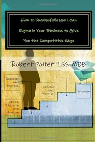 How to Successfully Use Lean Sigma in Your Business to Give You the Competitive Edge