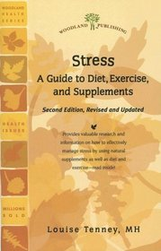 Stress: A Guide to Diet, Exercise, and Supplements (Woodland Health)