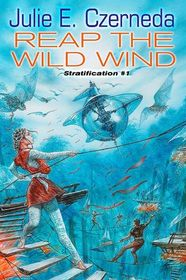Reap the Wild Wind (Stratification, Bk 1)