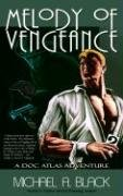 Melody of Vengeance (Doc Atlas Adventure, Bk 1)