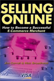 Selling Online : How to Become a Sucessfull E-Commerce Merchant