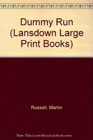 Dummy Run (Lansdown Large Print Books)