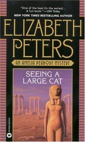 Seeing a Large Cat (Amelia Peabody, Bk 9)