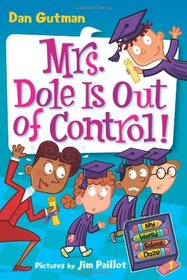 Mrs. Dole Is Out of Control! (My Weird School Daze, Bk 1)