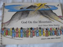 God on the mountain: And other Bible stories (Child's own Bible reader)